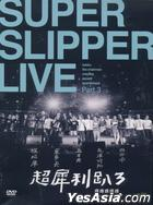 Super Slipper Live Part 3 (3DVD)