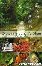 Exploring Lung Fu Shan-A Nature Guide