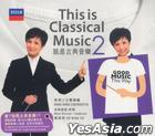 This Is Classical Music 2 (2CD)