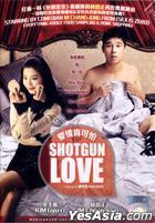 Shotgun Love (DVD) (English Subtitled) (Malaysia Version)