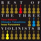 BEST OF THE THREE VIOLINISTS 2 (Japan Version)