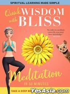 Quick Wisdom With Bliss: Meditation In 30 Minutes (DVD) (US Version)