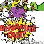 Dynamite out (Japan Version)
