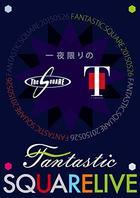 Ichiyakagiri no FANTASTIC SQUARE LIVE (Japan Version)