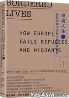 Bordered Lives: How Europe Fails Refugees and Migrants