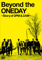 Beyond the ONEDAY - Story of 2PM & 2AM (DVD) (First Press Limited Edition) (Japan Version)