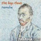 Cho Kyu Chan - Remake