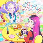 Aikatsu Planet Interlude Single 1 Shiny Morning (Japan Version)