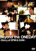 Beyond the ONEDAY - Story of 2PM & 2AM (DVD) (Normal Edition) (Japan Version)