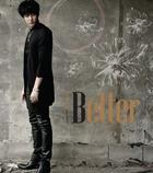 Better [Type A](SINGLE+DVD) (First Press Limited Edition)(Japan Version)
