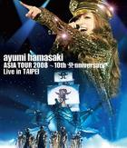 ayumi hamasaki ASIA TOUR 2008 - 10th Anniversary - Live in TAIPEI [Blu-ray] (Japan Version)