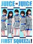 First Squeeze! [Type A](2CD+BLU-RAY) (First Press Limited Edition)(Japan Version)