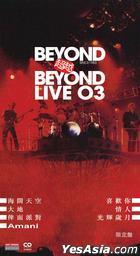 Beyond超越Beyond Live 03 (2 x 3'CD) (限定盤)