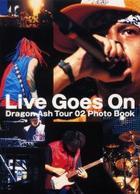 raivu go zu on LIVE GOES ON doragon atsushiyu tsua  zeroni fuoto butsuku DRAGON ASH TOUR 02 PHOTO BOOK