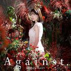 Against. (SINGLE+DVD) (First Press Limited Edition) (Japan Version)