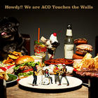 Howdy!! We are ACO Touches the Walls (Vinyl Record) (Japan Version)
