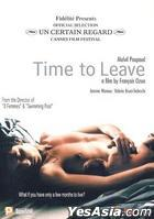 Time To Leave (2005) (DVD) (Hong Kong Version)