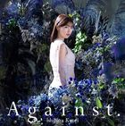 Against.  (Normal Edition) (Japan Version)