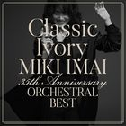 Classic Ivory 35th Anniversary ORCHESTRAL BEST (ALBUM+DVD) (First Press Limited Edition) (Japan Version)