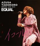 AZUSA TADOKORO SPECIAL LIVE 2019-EQUAL- LIVE Blu-ray (Japan Version)