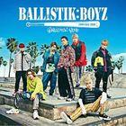 BALLISTIK BOYZ (Japan Version)