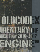 OLDCODEX Documentary of OLDCODEX Tour 2016-2017 'FIXED ENGINE'