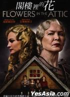 Flowers in the Attic (2014) (DVD) (Taiwan Version)