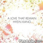 Kang Hye In - A LOVE THAT REMAIN