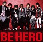 BE HERO [Type B](SINGLE+DVD) (First Press Limited Edition)(Japan Version)