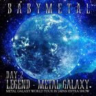 LEGEND - METAL GALAXY [DAY-2] (METAL GALAXY WORLD TOUR IN JAPAN EXTRA SHOW) (Japan Version)