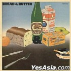 BREAD & BUTTER (Limited Edition)(Japan Version)