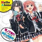 TV Anime'Yahari Ore no Seishun Love Come wa Machigatteiru.' ED: Hello Alone (Japan Version)