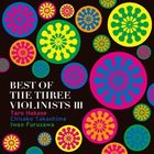 BEST OF THE THREE VIOLINISTS 3 (Japan Version)