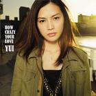 HOW CRAZY YOUR LOVE (ALBUM+DVD)(Hong Kong Version)