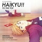 Haikyu!! TO THE TOP Original Soundtrack (Japan Version)