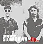 Slow Down...up... (Japan Version)