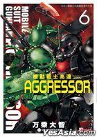 Mobile Suit Gundam Aggressor (Vol. 6)