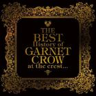 The BEST History of GARNET CROW at the crest... (Normal Edition)(Japan Version)
