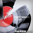 Party Maker Vol. 1 - Get It Down