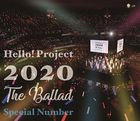 Hello! Project 2020 - The Ballad - Special Number [BLU-RAY] (Japan Version)