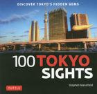 wanhandoretsudo toukiyou saitsu 100 TOKYO SIGHTS deisukavua  toukiyouzu hidoun jiemuzu DISCOVER TOKYO S HIDDEN GEMS