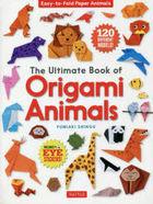 ji aruteimetsuto butsuku obu origami animaruzu ULTIMATE BOOK OF ORIGAMI ANIMALS