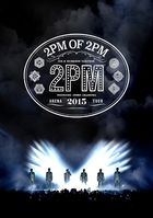 2PM ARENA TOUR 2015 2PM OF 2PM (Normal Edition)(Japan Version)