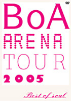 BoA ARENA TOUR 2005 - BEST OF SOUL (Japan Version)