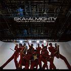 SKA=ALMIGHTY (Japan Version)