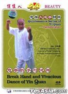 Quintessence Series Of Yi Quan--Dacheng Quan - Break Hand and Vivacious Dance of Yin Quan (DVD) (China Version)