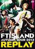 AUTUMN TOUR 2013 -REPLAY- (Japan Version)