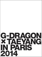 G-DRAGON × TAEYANG IN PARIS 2014 (DVD + Photo Book)(First Press Limited Edition)(Japan Version)