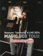 Naozumi Takahashi A'Live 2016 Magic Box Tour Documentary Book