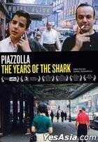 Astor Piazzolla - The Years of the Shark (2018) (DVD) (Taiwan Version)